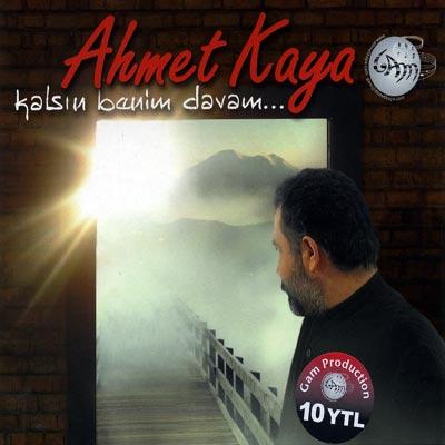 Ahmet Kaya 2005 Kalsin Benim Davam